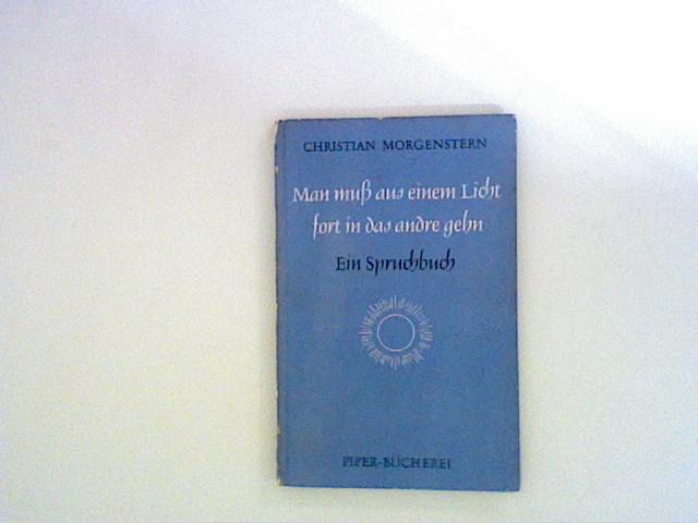 MAN MUSS AUS EINEM LICHT FORT IN: Morgenstern, Christian: