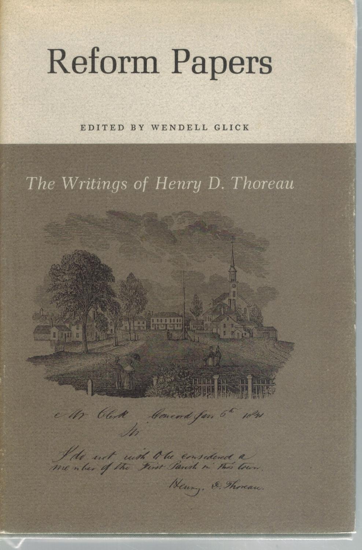THE WRITINGS OF HENRY DAVID THOREAU Reform Papers - Thoreau, Henry David & Thomas F. Glick
