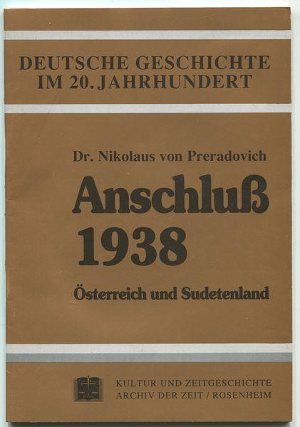 Anschluß 1938. Österreich und Sudetenland. Deutsche Geschichte: Preradovich, Nikolaus von:
