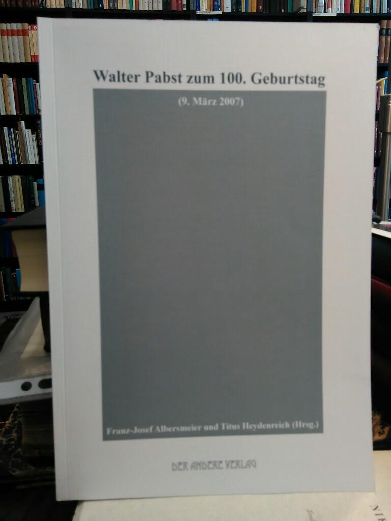 Walter Pabst zum 100. Geburtstag. - Albersmeier (Hrsg.), Franz-Josef und Titus Heydenreich (Hrsg.)