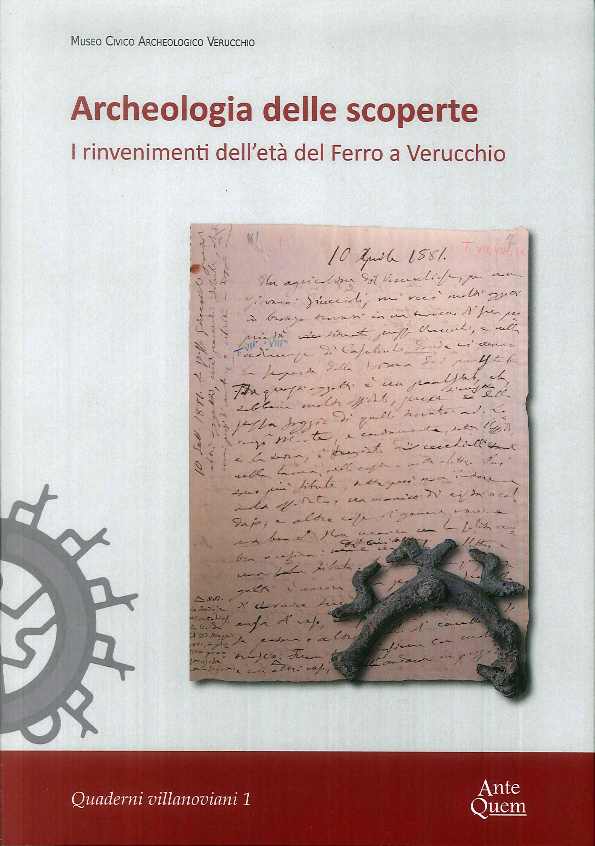 Archeologia delle scoperte. I rinvenimenti dell'età del Ferro a Verucchio - Paola Poli; Elena Rodriguez