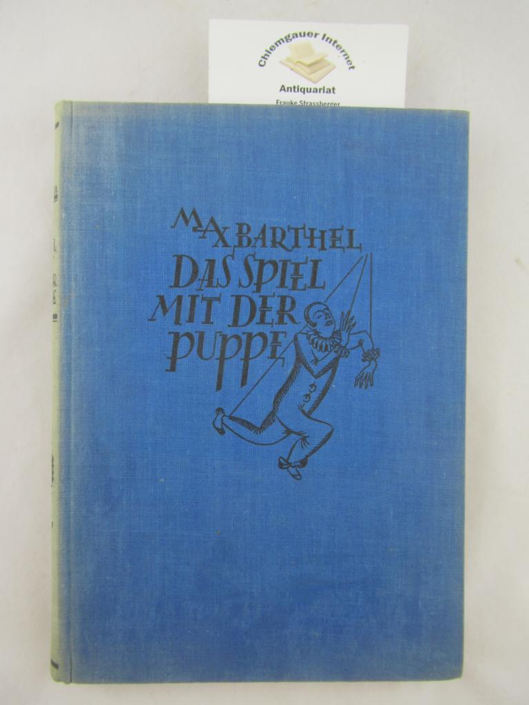 Das Spiel mit der Puppe : Roman.: Barthel, Max und