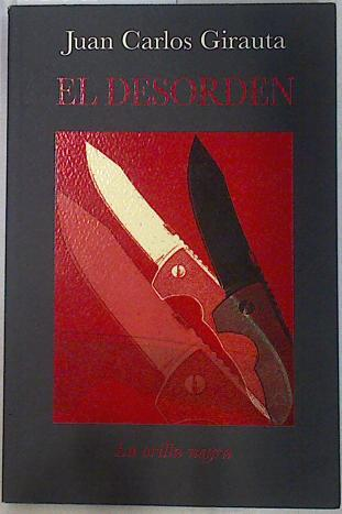 El desorden, - Girauta Vidal, Juan Carlos