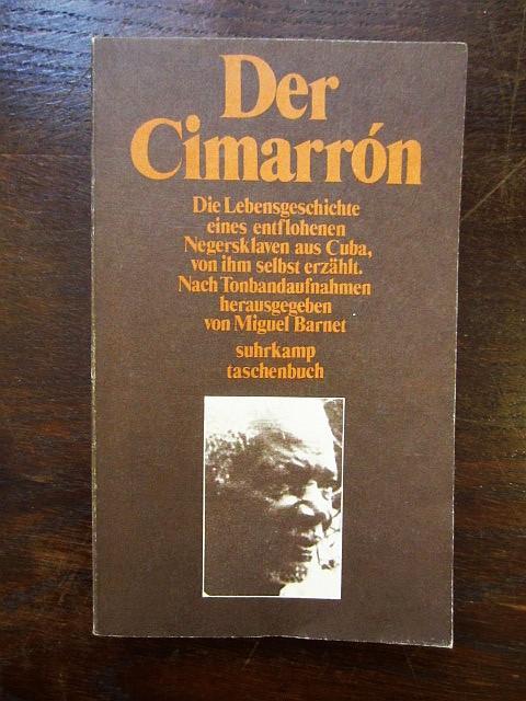 Der Cimarrón. Die Lebensgeschichte eines entflohenen Negersklaven: Barnet, Miguel