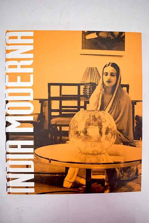 India moderna: IVAM, Institut Valencia d'Art Modern, 11 diciembre 2008-15 febrero 2009