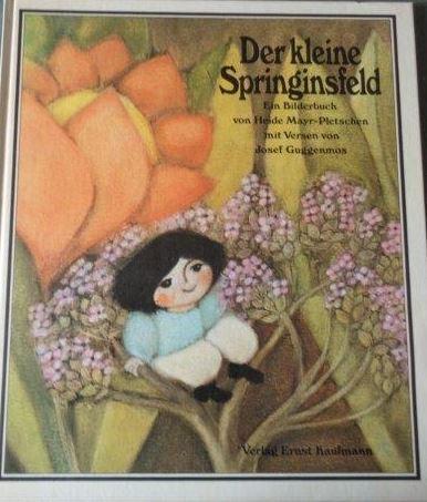 Der kleine Springinsfeld Ein Bilderbuch von Heide Mayr-Pletschen mit Versen von Josef Guggenmos - Mayr-Pletschen, Heide (Verfasser) und Josef (Verfasser) Guggenmos
