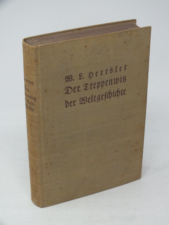 Der Treppenwitz der Weltgeschichte, Geschichtliche Irrtümer, Entstellungen: Hertslet, W. L.