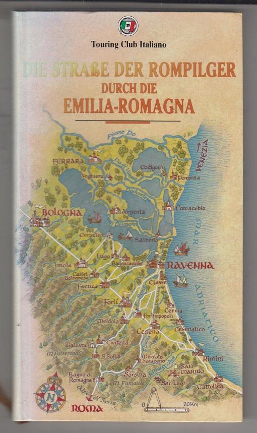 Die Straße der Rompilger durch die Emilia-Romagna.: Touring Club Italiano