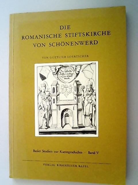 Die romanische Stiftskirche von Schönenwerd. Ein Beitrag: Loertscher, Gottlieb.,