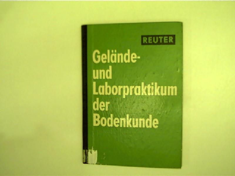 Gelände- und Laborpraktikum der Bodenkunde (Ausgabe 1966);: Reuter, Gerhard: