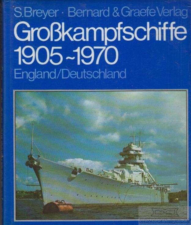 Großkampfschiffe 1905-1970 England/Deutschland. Eine Dokumentation in Bildern. - Breyer, S.