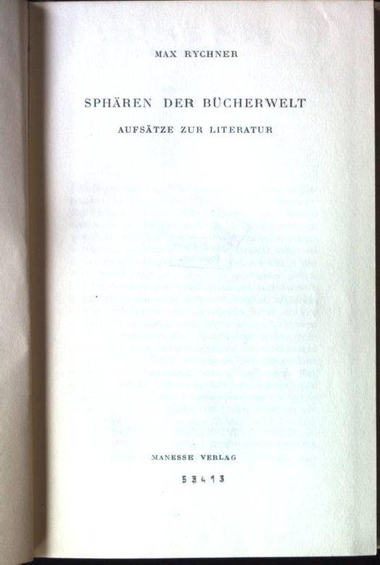 Sphären der Bücherwelt: Aufsätze zur Literatur.: Rychner, Max: