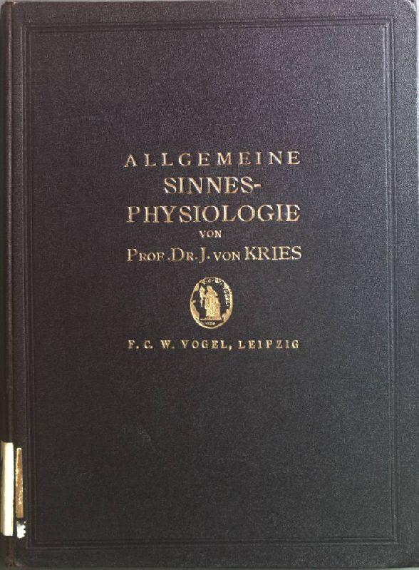 Allgemeine Sinnesphysiologie: Kries, Johannes von: