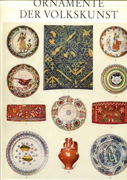 Ornamente der Volkskunst - Keramik, Holz, Metall: Bossert, H. Th.