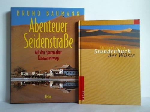 Abenteuer Seidenstraße. Auf den Spuren alter Karawanenwege: Baumann, Bruno