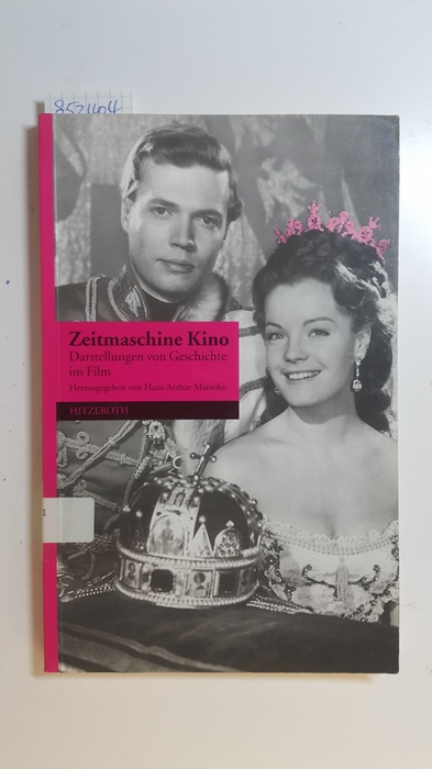 Zeitmaschine Kino : Darstellungen von Geschichte im: Marsiske, Hans-Arthur [Hrsg.]