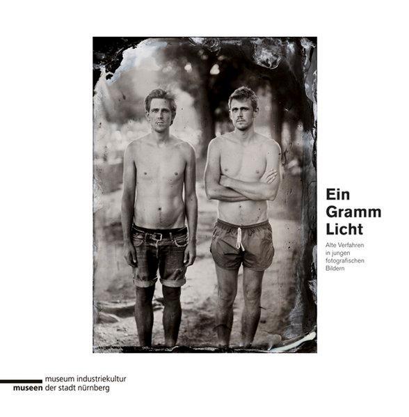 Ein Gramm Licht Alte Verfahren in jungen: museum industriekultur, museen