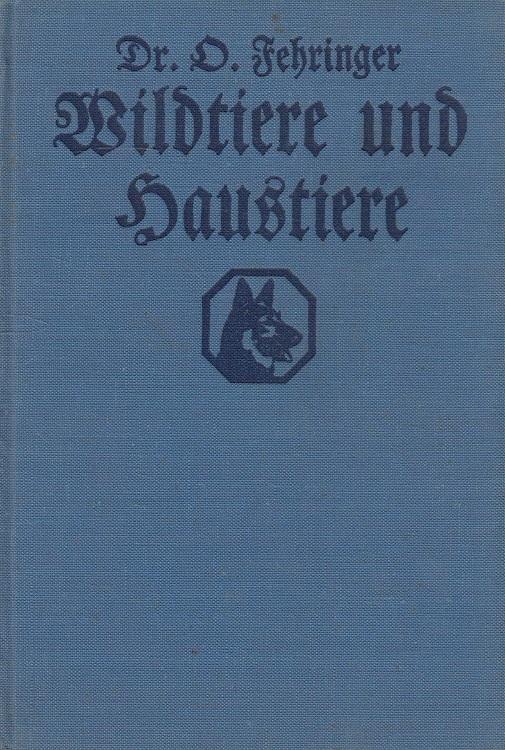 Wildtiere und Haustiere - Ein Weg zum: Fehringer, Otto: