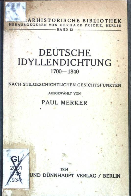 Deutsche Idyllendichtung 1700-1840 nach stilgeschichtlichen Gesichtspunkten. Literahistorische: Merker, Paul: