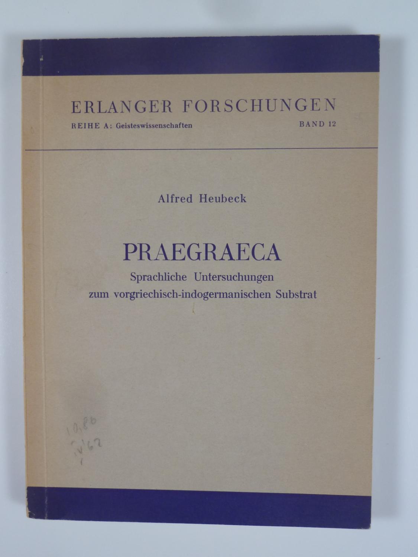 Praegraeca.: HEUBECK, Alfred.