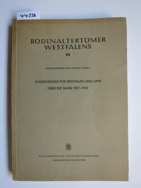 Bodenaltertümer Westfalens VII. Fundchronik für Westfalen und: Stieren, August (Hrsg.):