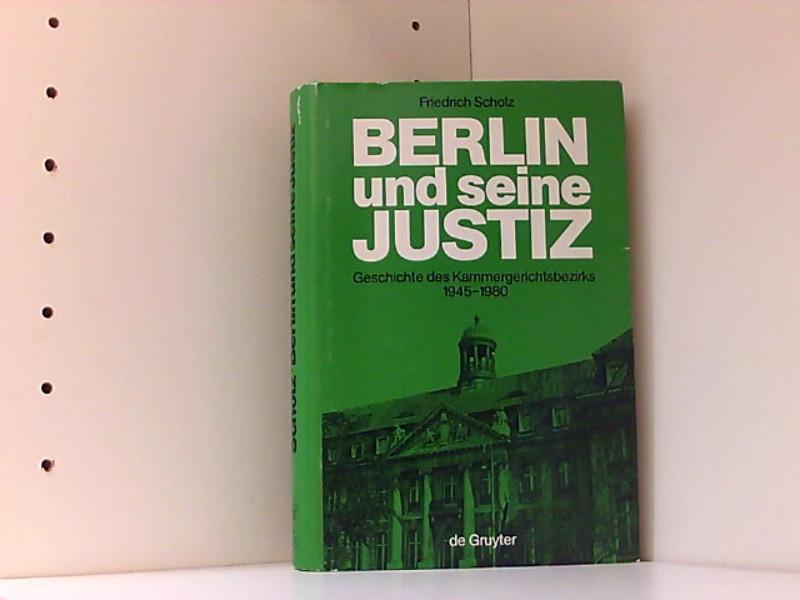 Berlin und seine Justiz: Die Geschichte des: Scholz, Friedrich: