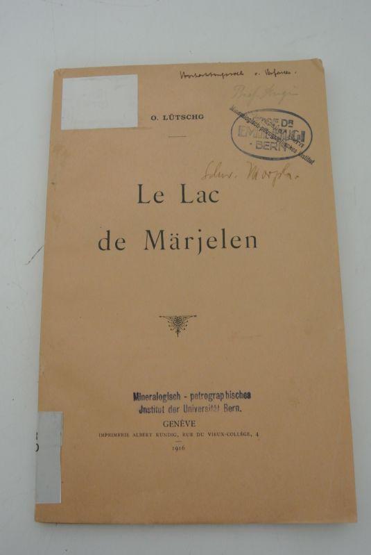 Le Lac de Märjelen.: Lütschg, O.,