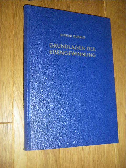 Grundlagen der Eisengewinnung: Durrer, Robert