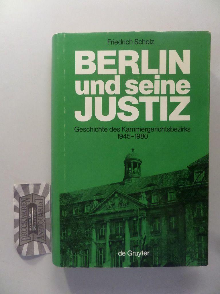 Berlin und seine Justiz. Die Geschichte des: Scholz, Friedrich: