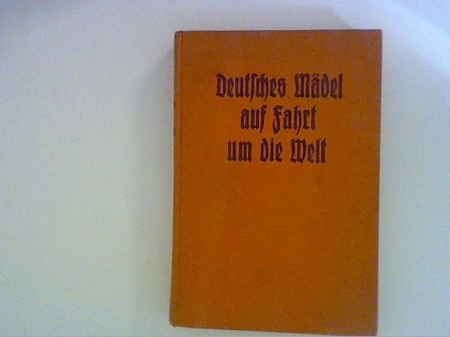 Deutsches Mädel auf Fahrt um die Welt.: DINGLREITER, SENTA.: