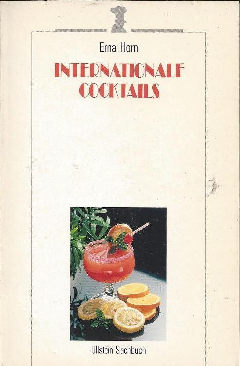 Internationale Cocktails. Mit 8 Abbildungen: Horn, Erna