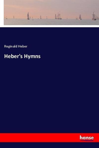 Heber's Hymns: Reginald Heber