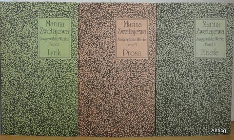 Ausgewählte Werke. Lyrik, Prosa, Briefe. Herausgegeben von Edel Mirowa-Florin. 3 Bände. Mit 38 Fotos. - Zwetajewa, Marina
