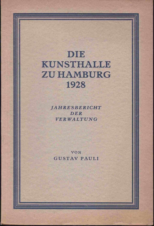 Die Kunsthalle zu Hamburg 1928. Jahresbericht der: Pauli, Gustav
