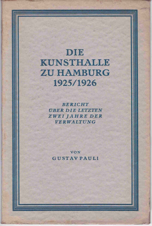 Die Kunsthalle zu Hamburg 1925/1926. Bericht über: Pauli, Gustav