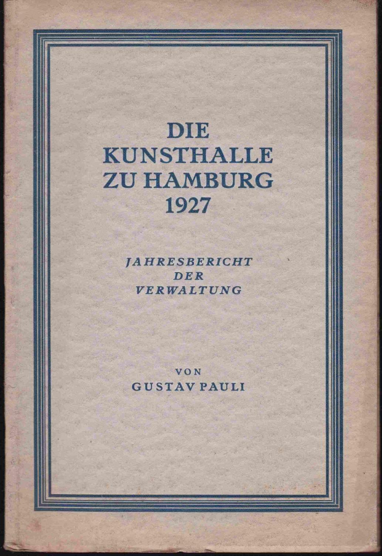 Die Kunsthalle zu Hamburg 1927. Bericht über: Pauli, Gustav