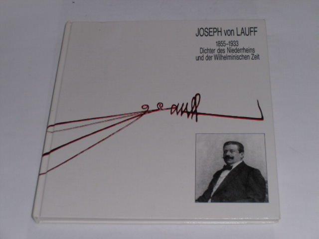 Joseph von Lauff. 1855-1933: Dichter des Niederrheins: Kaldewei, Gerhard; Puyn,