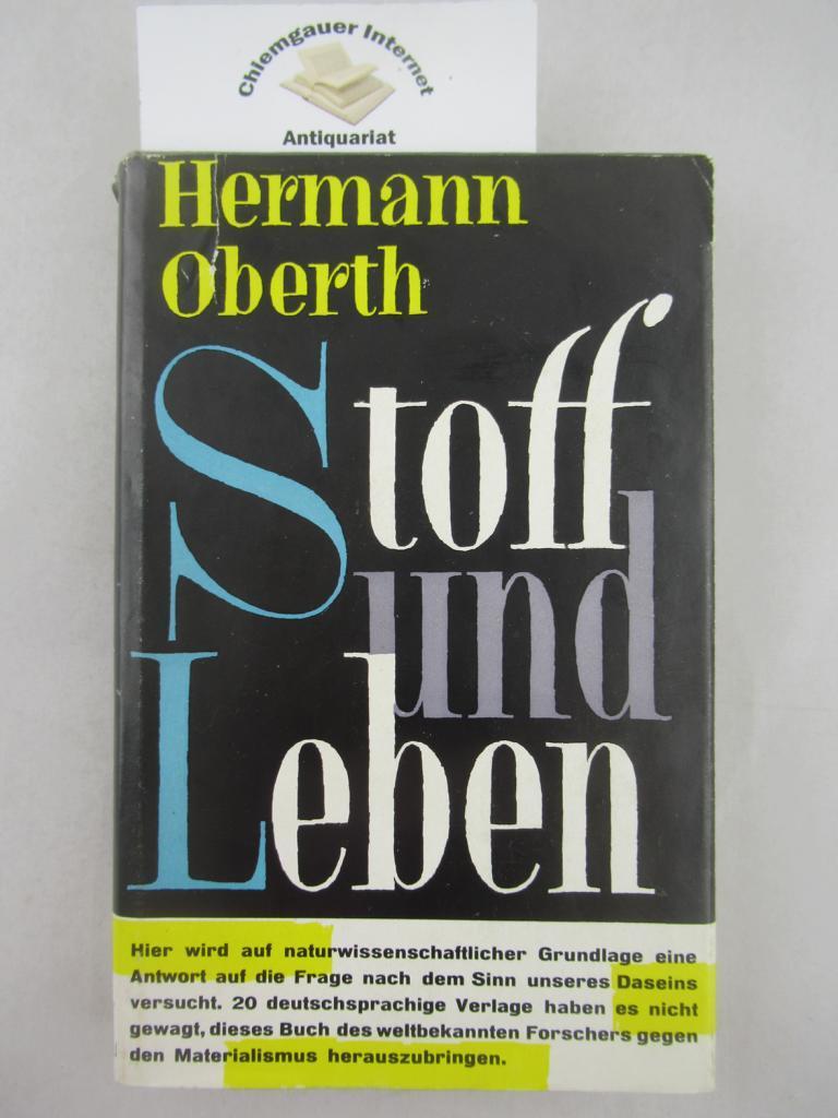 Stoff und Leben : Betrachtungen zum modernen: Oberth, Hermann: