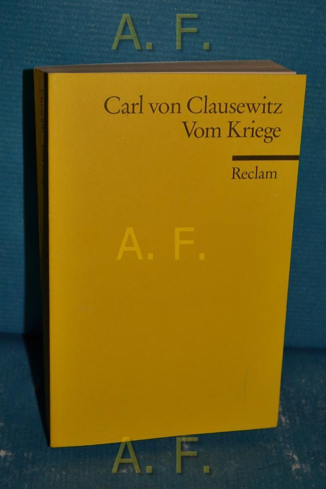 Vom Kriege : Ausw. Hrsg. von Ulrich: Clausewitz, Carl von: