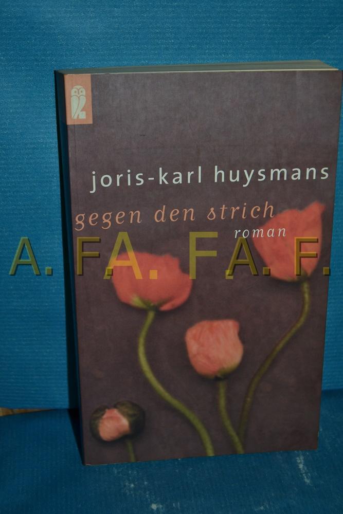 Gegen den Strich : Roman Joris-Karl Huysmans.: Huysmans, Joris-Karl: