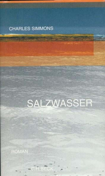 Salzwasser. Roman. Aus dem Amerikanischen übersetzt von: SIMMONS, CHARLES.
