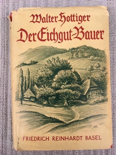 Der Eichgut-Bauer. Erzählung: Hottiger, Walter