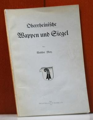 Oberrheinische Wappen und Siegel.: Merz, Walther:
