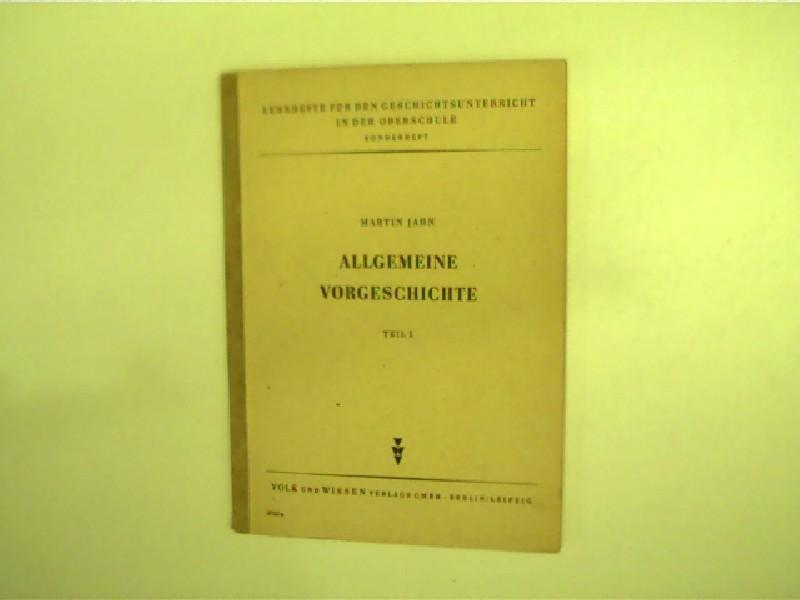 Allgemeine Vorgeschichte, Teil 1,: Jahn, Martin: