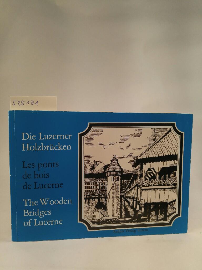 Die Luzerner Holzbrücken = Les ponts de: Reinle, Adolf: