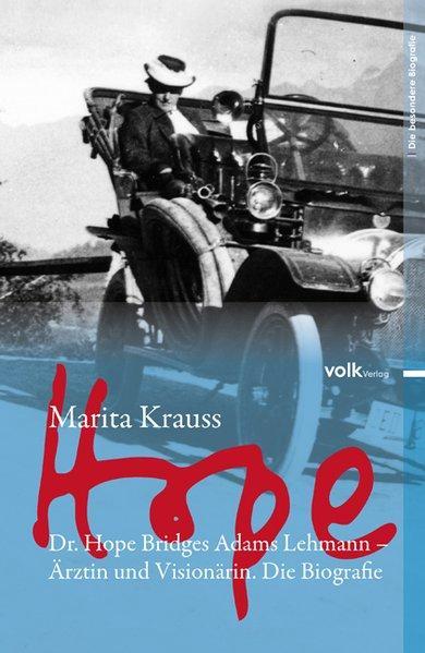 Hope. Dr. Hope Bridges Adams Lehmann - Ärztin und Visonärin. Die Biografie. - Krauss, Marita