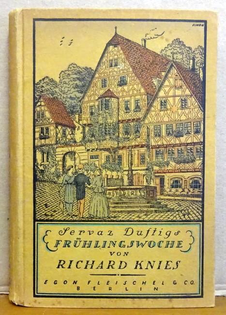 Servaz Duftigs Frühlingswoche (Eine Erzählung): Knies, Richard