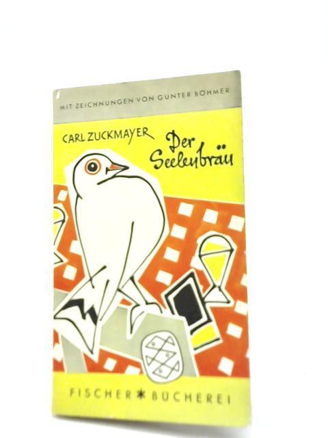 Der Seelenbrau: Carl Zuckmayer