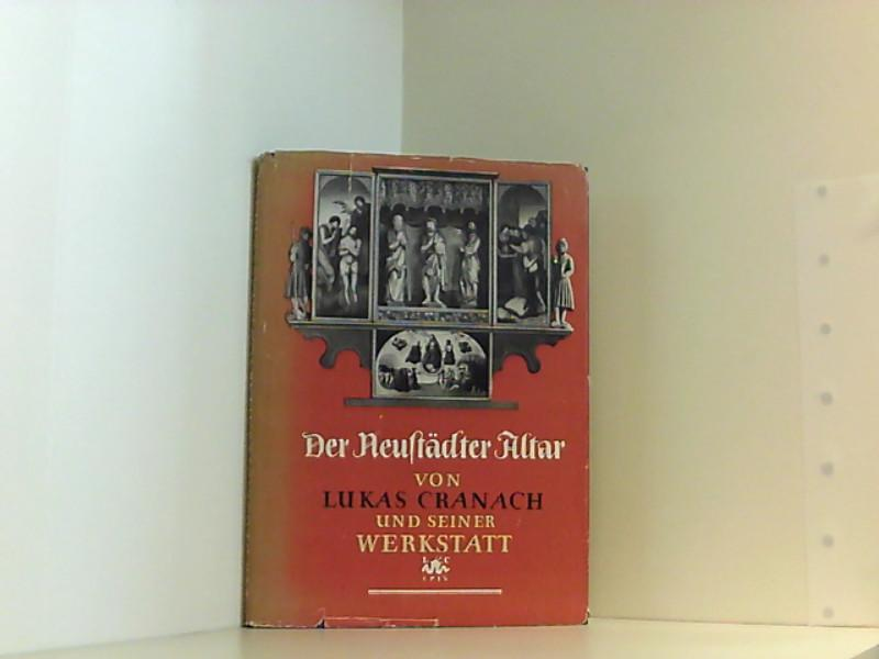 Der Neustädter Altar von Lucas Cranach und: Hoffmann, Karl: