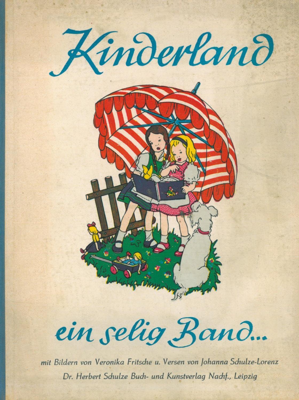 Kinderland ein selig Band. Mit Versen von: Fritsche, Veronika.